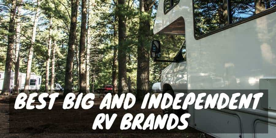Big and Independent RV brands