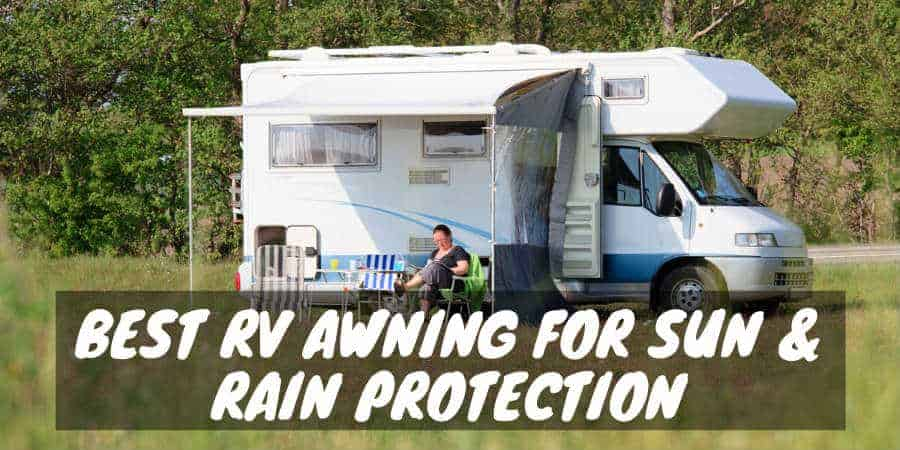 Best RV Awning for Sun & Rain Protection