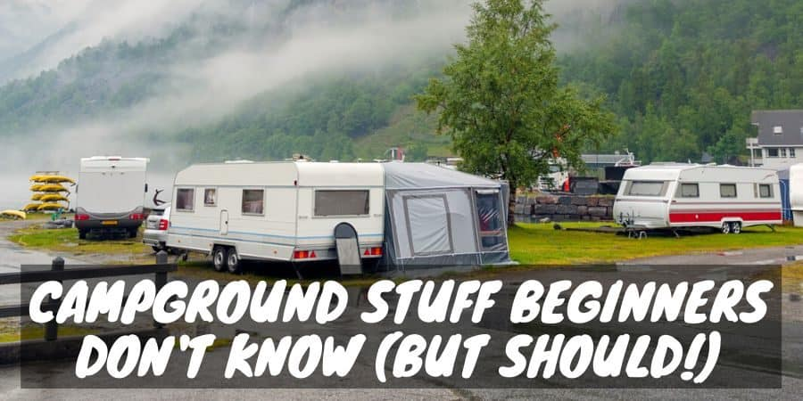 Campground stuff beginners don't know