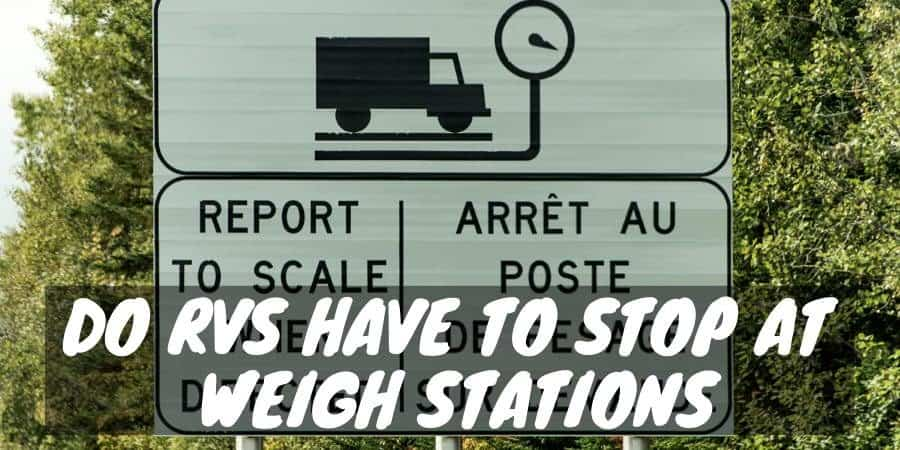 Do RVs have to stop at weigh stations