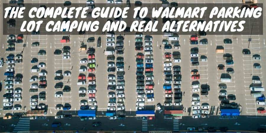 Guide to Walmart parking lot camping