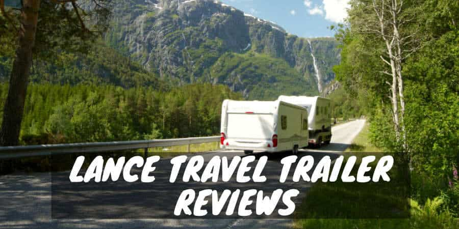 Lance travel trailer reviews