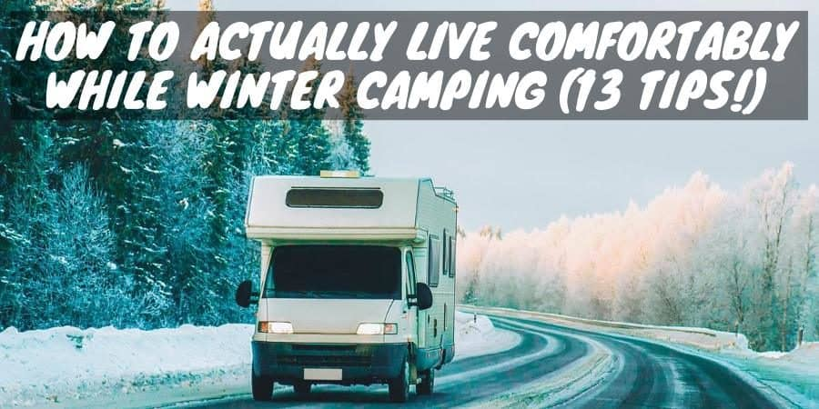 Live comfortably while winter camping