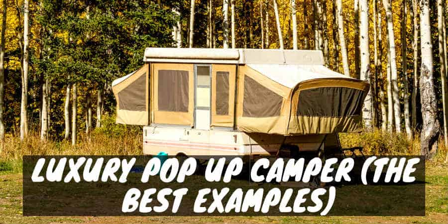 Luxury Pop Up Camper