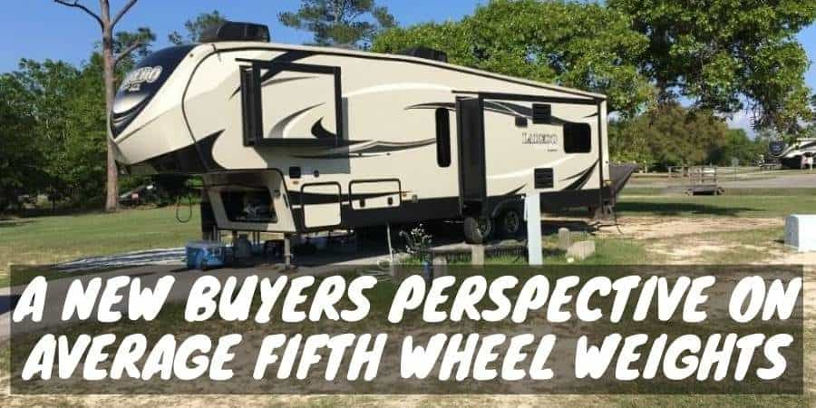 Buyers perspective on average fifth wheel