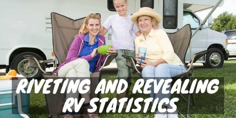 Riveting and revealing RV statistics