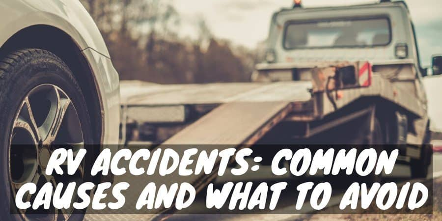 RV accidents: common causes and what to avoid