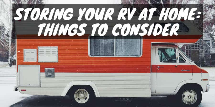 Storing Your RV at Home: Things to Consider
