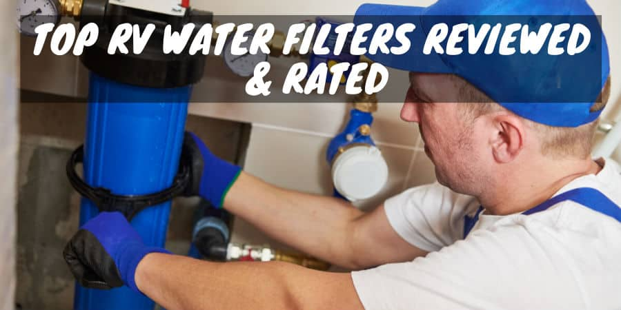 Top Rv Water Filters Reviewed Rated 2020 Camper Smarts