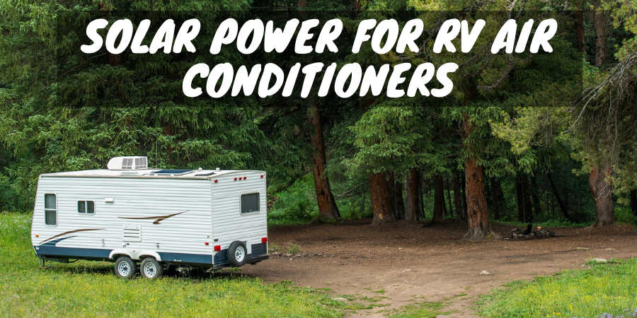 Solar power for rv air conditioners