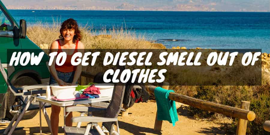 To get diesel smell out of clothes