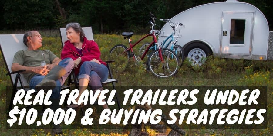 Real Travel Trailers Under $10,000