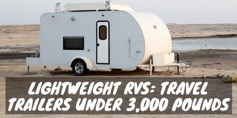 Travel trailers under 3,000 pounds