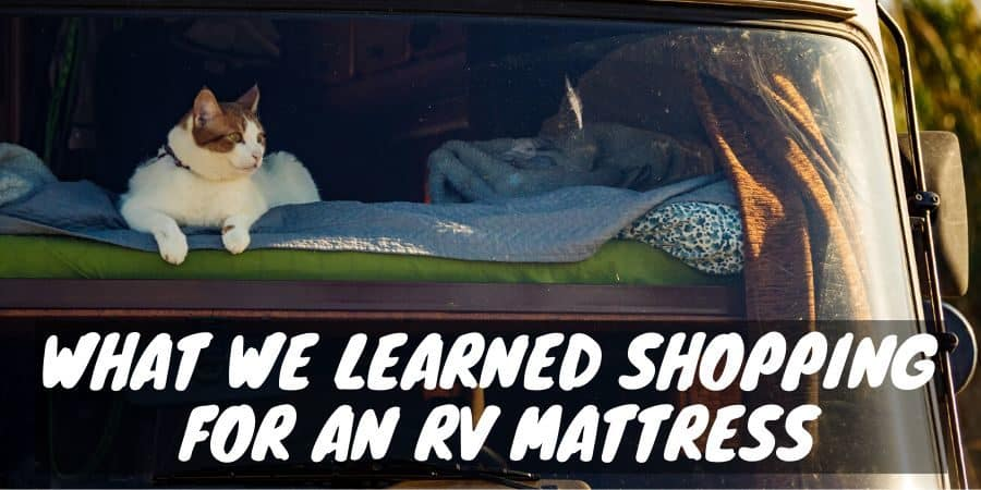 What We Learned Shopping For An RV Mattress